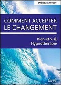 Livre De Jacques Marcout : Comment Accepter Le Changement