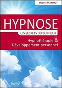 Livre De Jacques Marcout : Hypnose - Les Secrets Du Bonheur